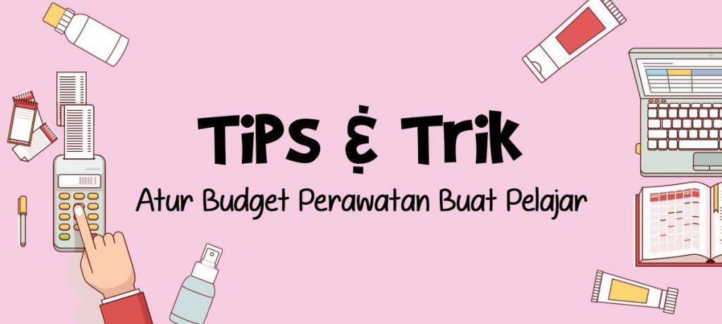 Tips & Trik Atur Budget Perawatan